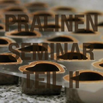 Pralinenseminar II